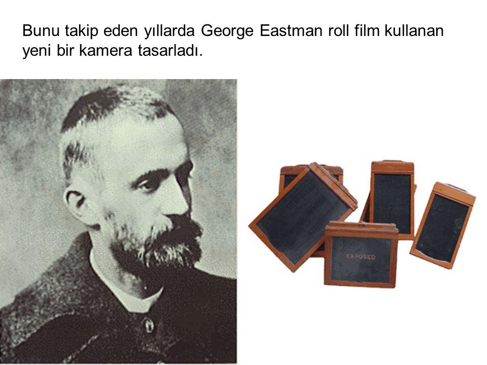 Bunu takip eden yıllarda George Eastman roll film kullanan yeni bir kamera tasarladı.