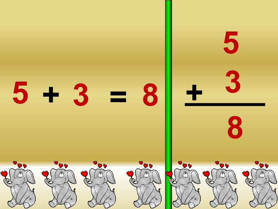 5 3 5 + + 3 8 = 8