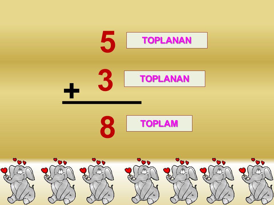 5 TOPLANAN 3 + TOPLANAN 8 TOPLAM