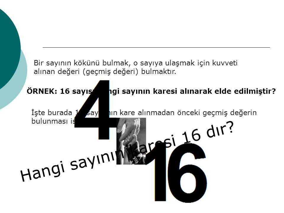 Hangi sayının karesi 16 dır
