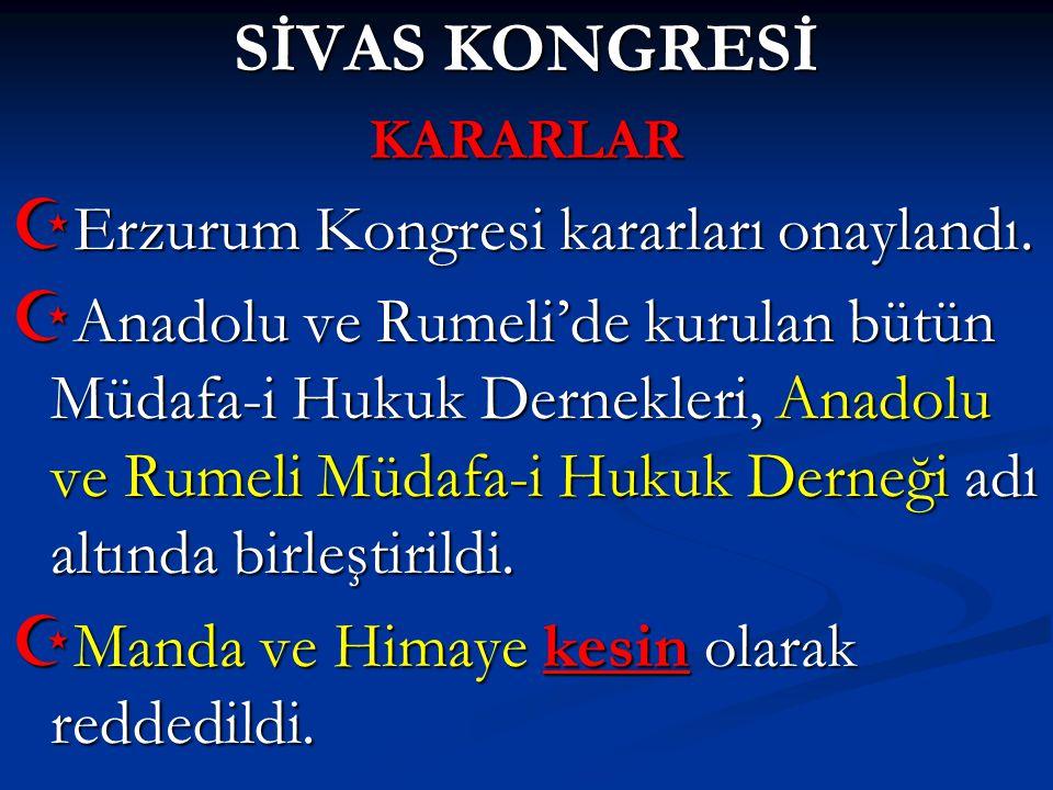 SİVAS KONGRESİ Erzurum Kongresi kararları onaylandı.
