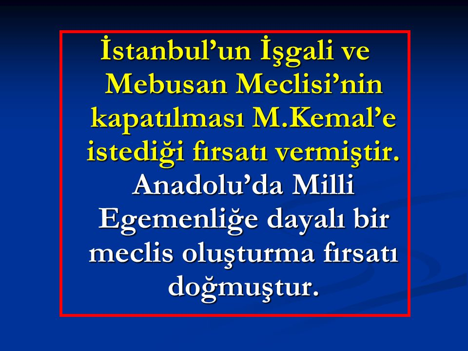 İstanbul'un İşgali ve Mebusan Meclisi'nin kapatılması M