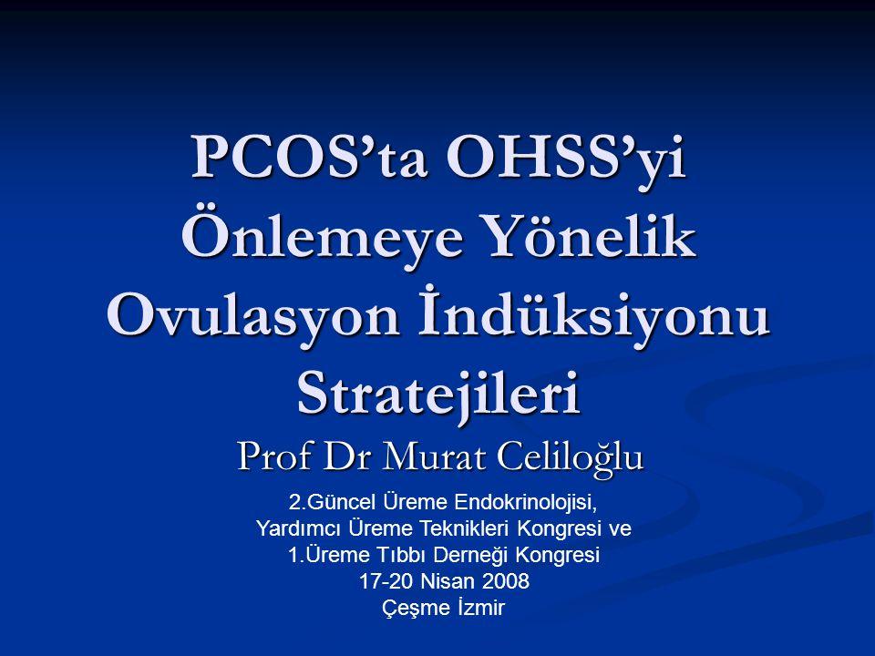 PCOS'ta OHSS'yi Önlemeye Yönelik Ovulasyon İndüksiyonu Stratejileri