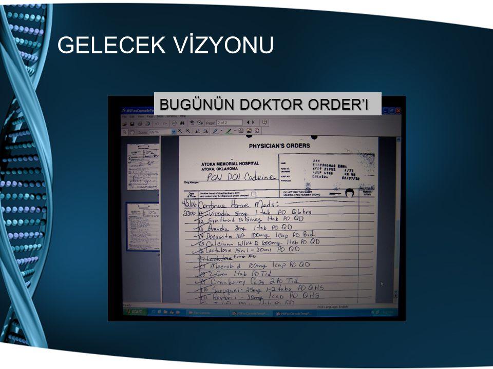 GELECEK VİZYONU BUGÜNÜN DOKTOR ORDER'I