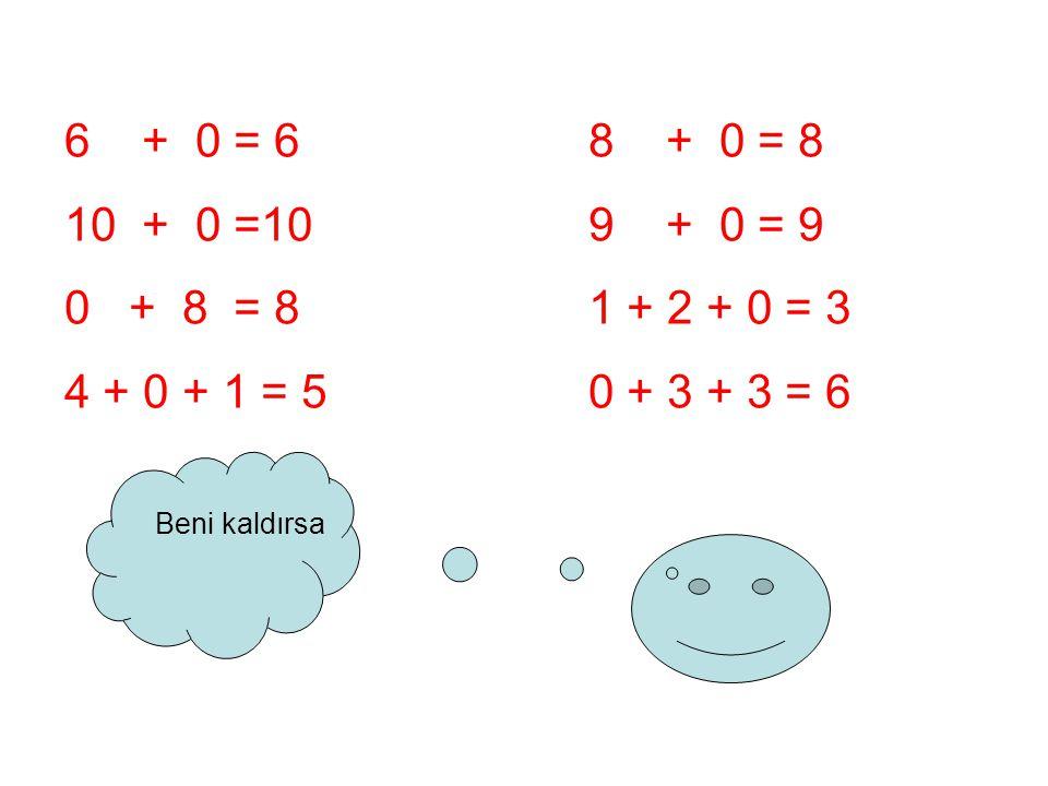 6 + 0 = 6 8 + 0 = 8 10 + 0 =10 9 + 0 = 9. 0 + 8 = 8 1 + 2 + 0 = 3. 4 + 0 + 1 = 5 0 + 3 + 3 = 6.
