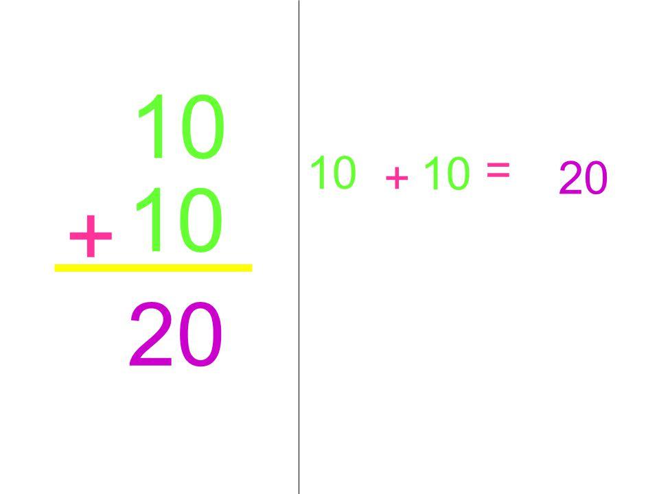 10 10 10 20 = + 10 + 20