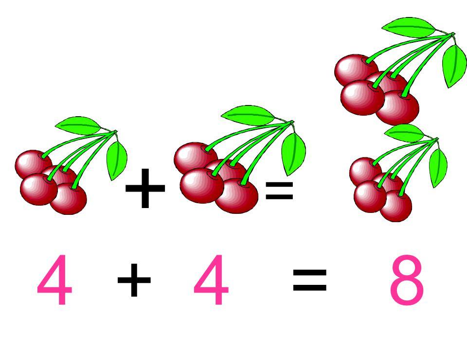 + = 4 + 4 = 8