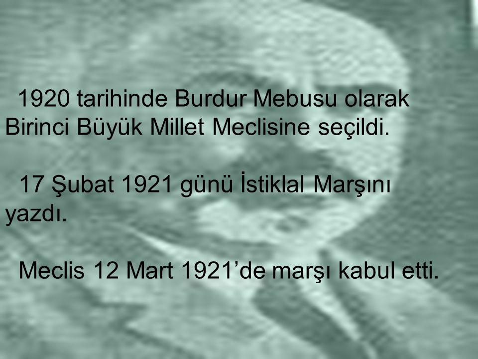 1920 tarihinde Burdur Mebusu olarak Birinci Büyük Millet Meclisine seçildi.