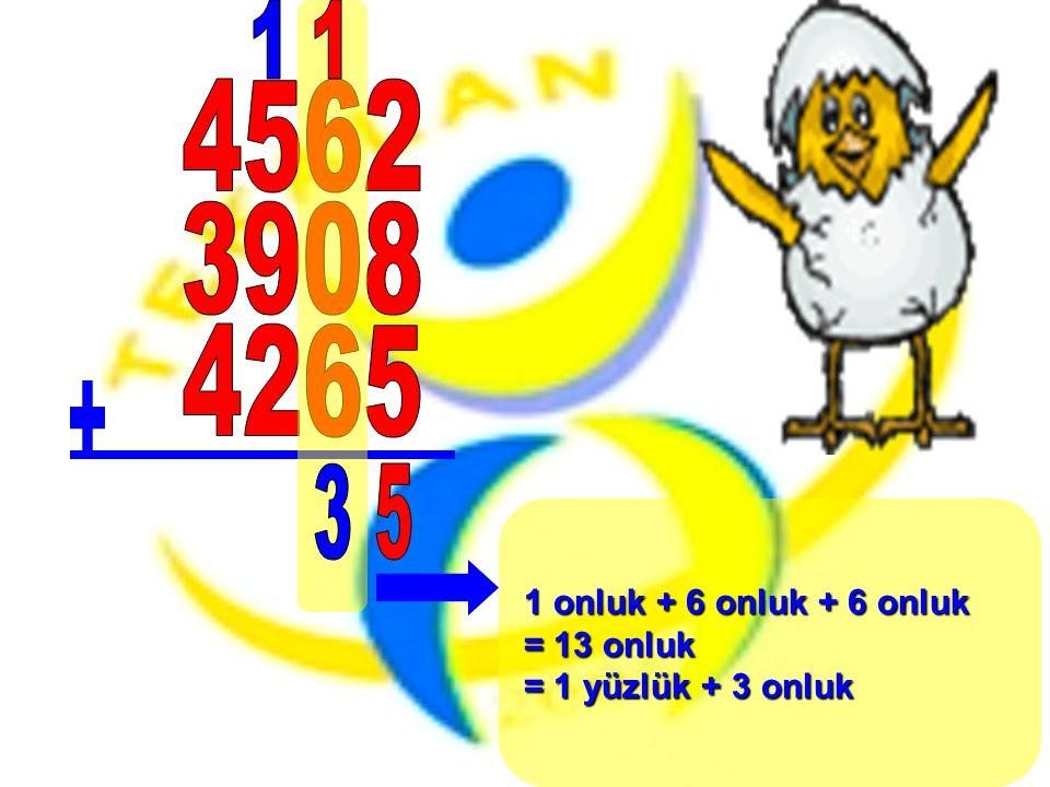 1 onluk + 6 onluk + 6 onluk = 13 onluk = 1 yüzlük + 3 onluk