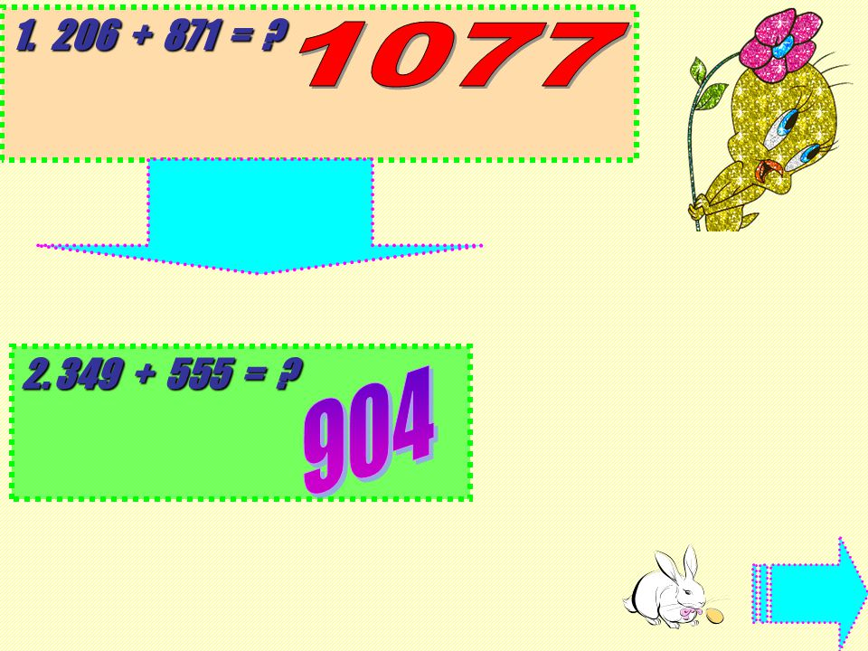 206 + 871 = 349 + 555 =