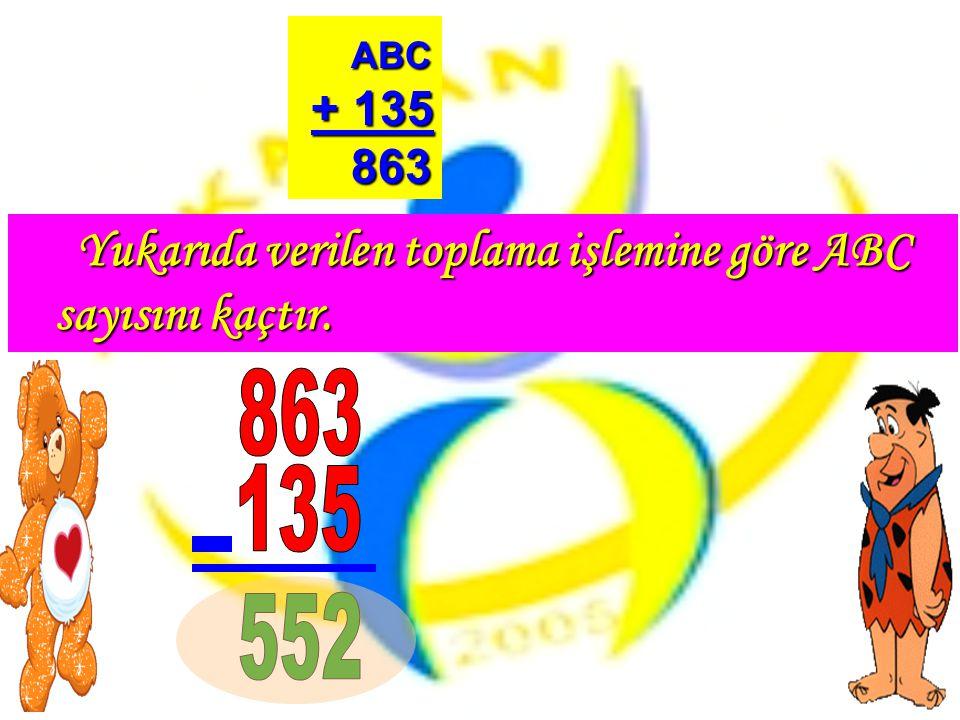 Yukarıda verilen toplama işlemine göre ABC sayısını kaçtır.