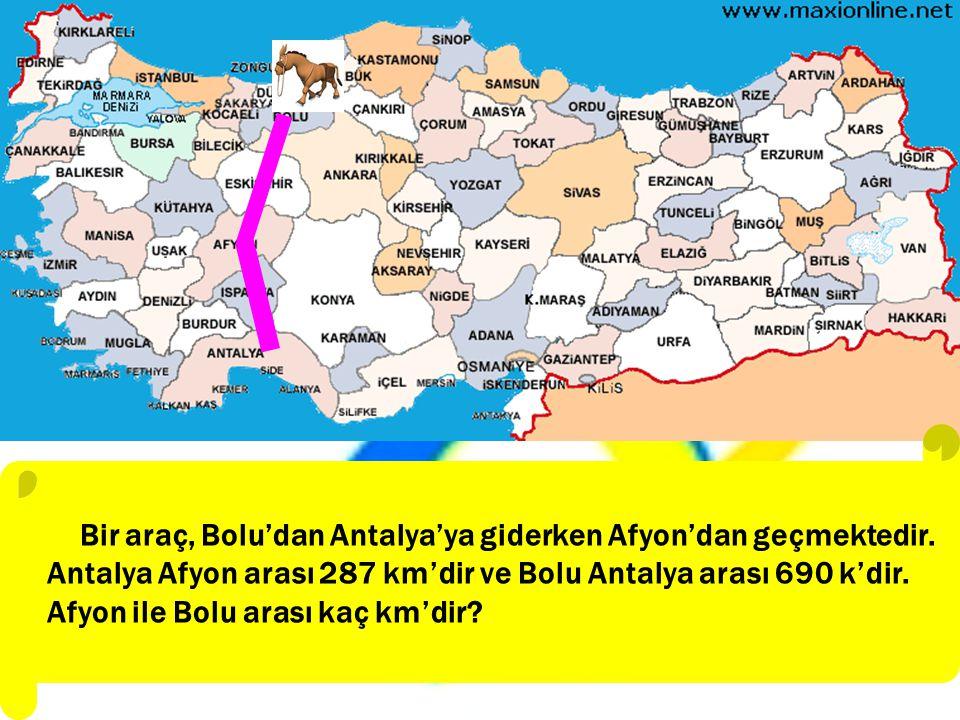 Bir araç, Bolu'dan Antalya'ya giderken Afyon'dan geçmektedir.