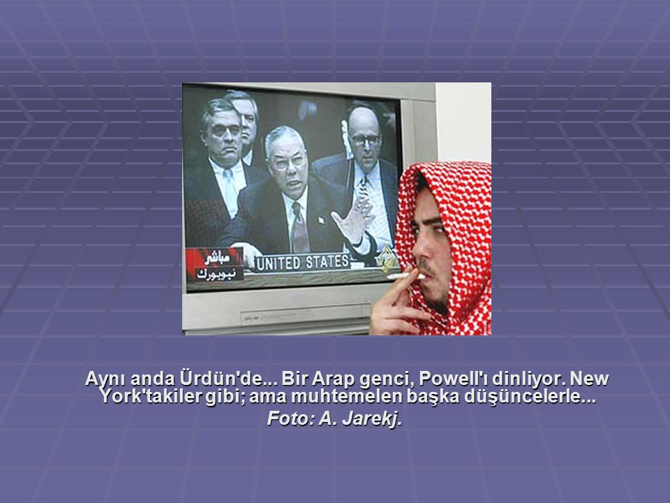 Aynı anda Ürdün de. Bir Arap genci, Powell ı dinliyor