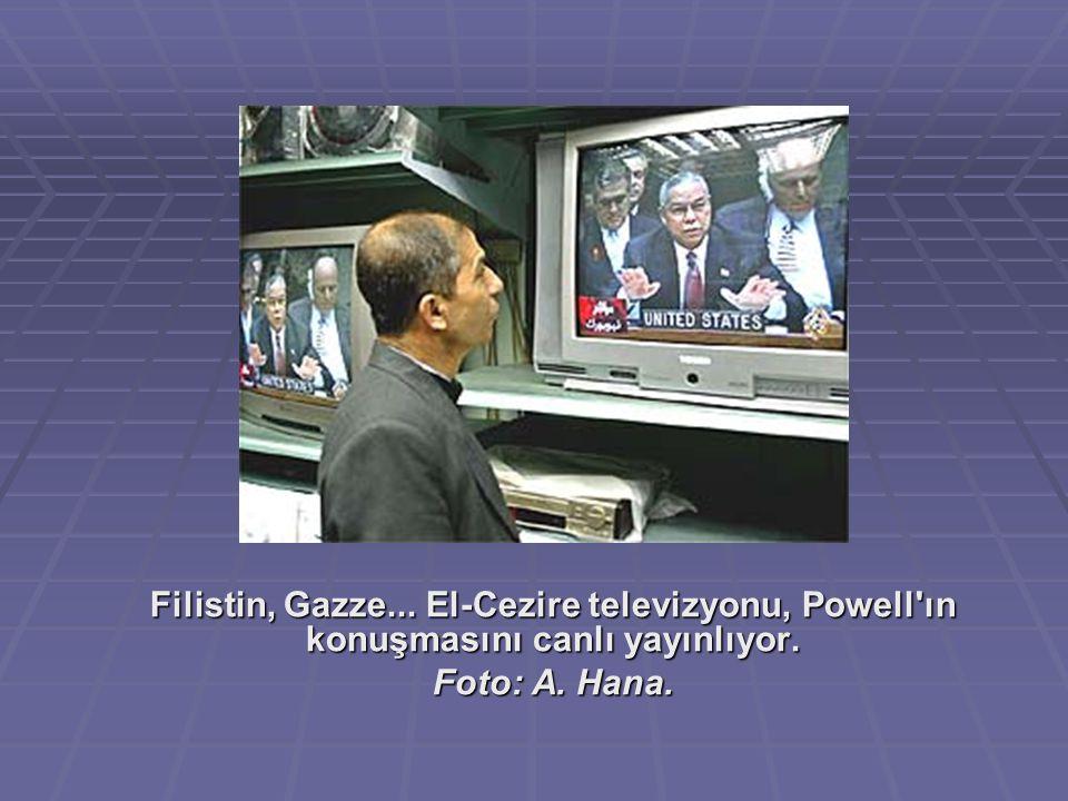 Filistin, Gazze... El-Cezire televizyonu, Powell ın konuşmasını canlı yayınlıyor.