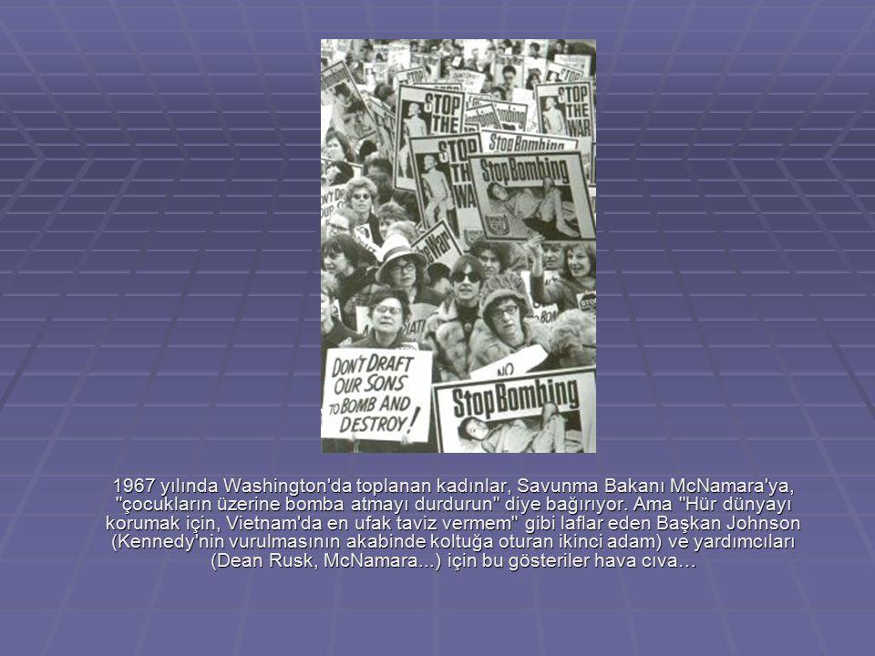 1967 yılında Washington da toplanan kadınlar, Savunma Bakanı McNamara ya, çocukların üzerine bomba atmayı durdurun diye bağırıyor.