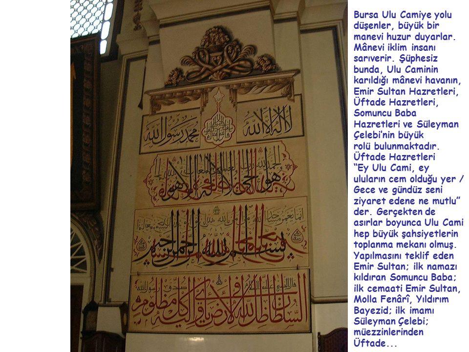 Bursa Ulu Camiye yolu düşenler, büyük bir manevi huzur duyarlar