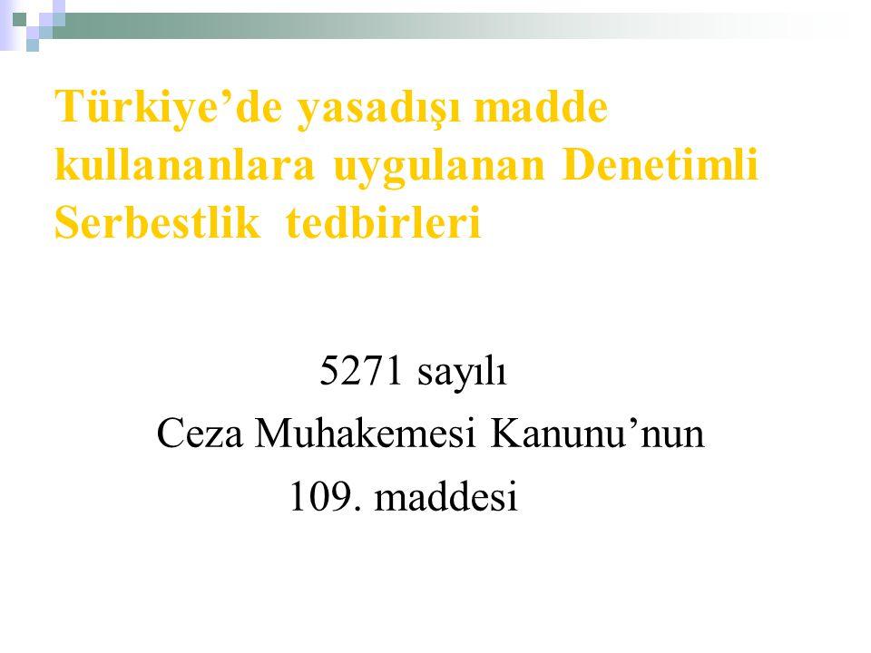 Türkiye'de yasadışı madde kullananlara uygulanan Denetimli Serbestlik tedbirleri