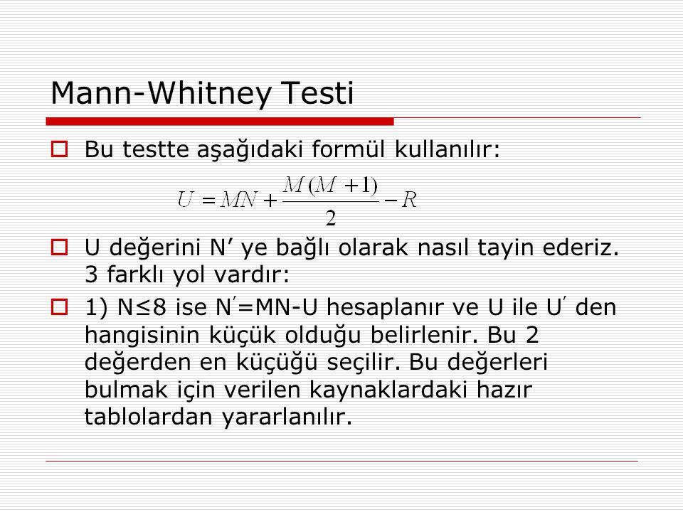 Mann-Whitney Testi Bu testte aşağıdaki formül kullanılır: