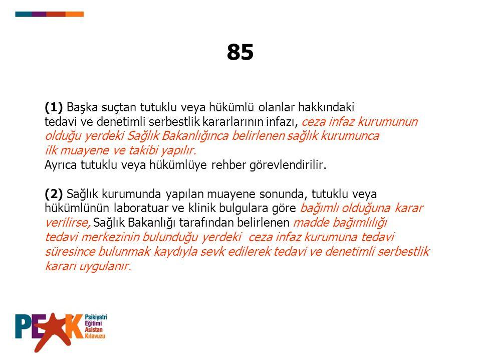 85 (1) Başka suçtan tutuklu veya hükümlü olanlar hakkındaki