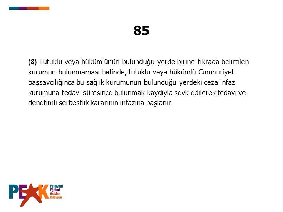 85 (3) Tutuklu veya hükümlünün bulunduğu yerde birinci fıkrada belirtilen. kurumun bulunmaması halinde, tutuklu veya hükümlü Cumhuriyet.