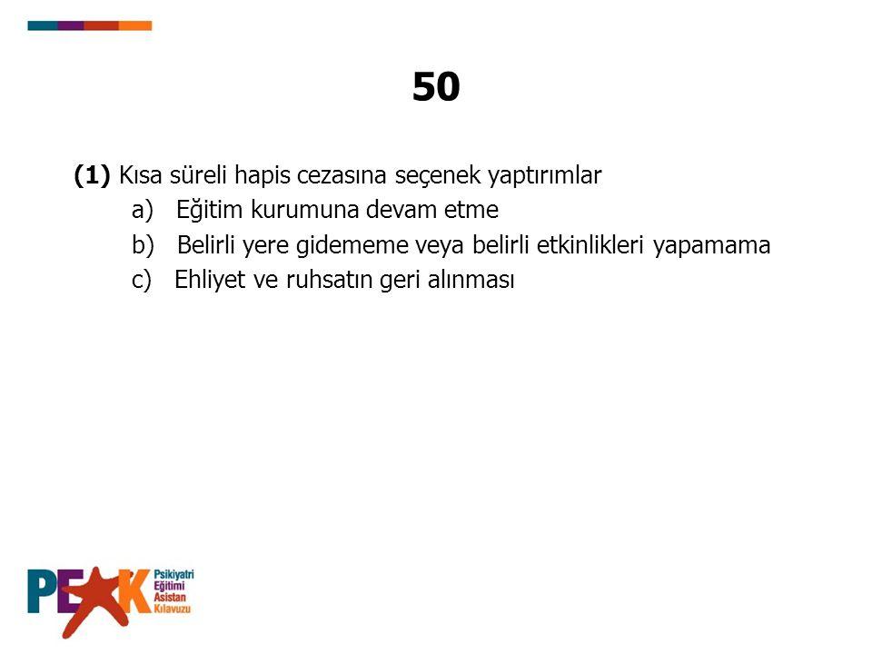 50 (1) Kısa süreli hapis cezasına seçenek yaptırımlar