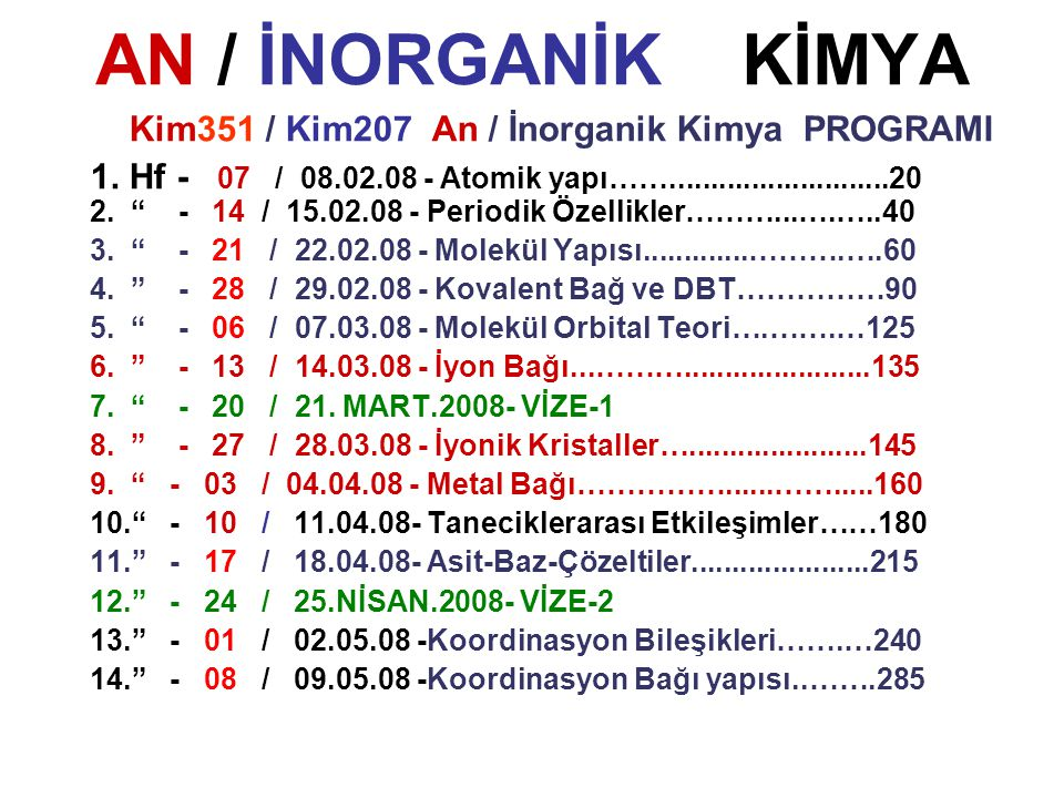 AN / İNORGANİK KİMYA Kim351 / Kim207 An / İnorganik Kimya PROGRAMI