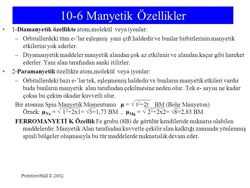 10-6 Manyetik Özellikler 1-Diamanyetik özellikte atom,molekül veya iyonlar: