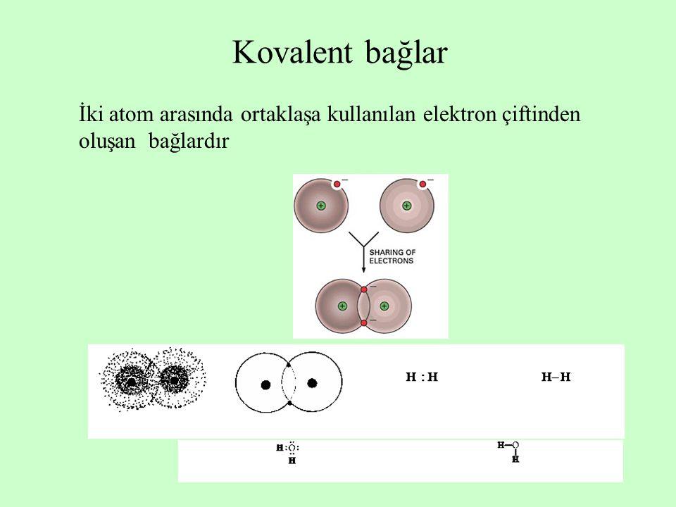Kovalent bağlar İki atom arasında ortaklaşa kullanılan elektron çiftinden oluşan bağlardır