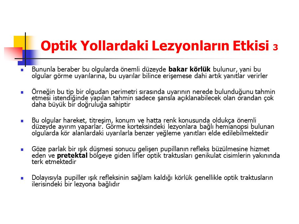 Optik Yollardaki Lezyonların Etkisi 3
