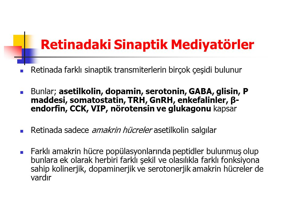 Retinadaki Sinaptik Mediyatörler