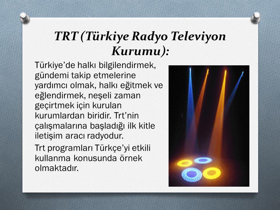 TRT (Türkiye Radyo Televiyon Kurumu):
