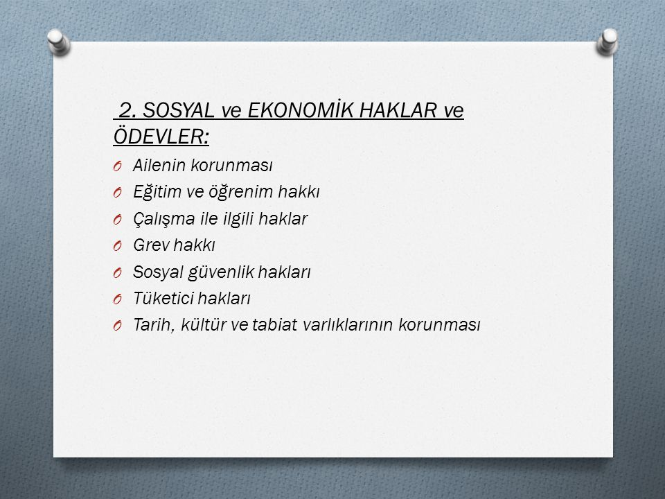 2. SOSYAL ve EKONOMİK HAKLAR ve ÖDEVLER:
