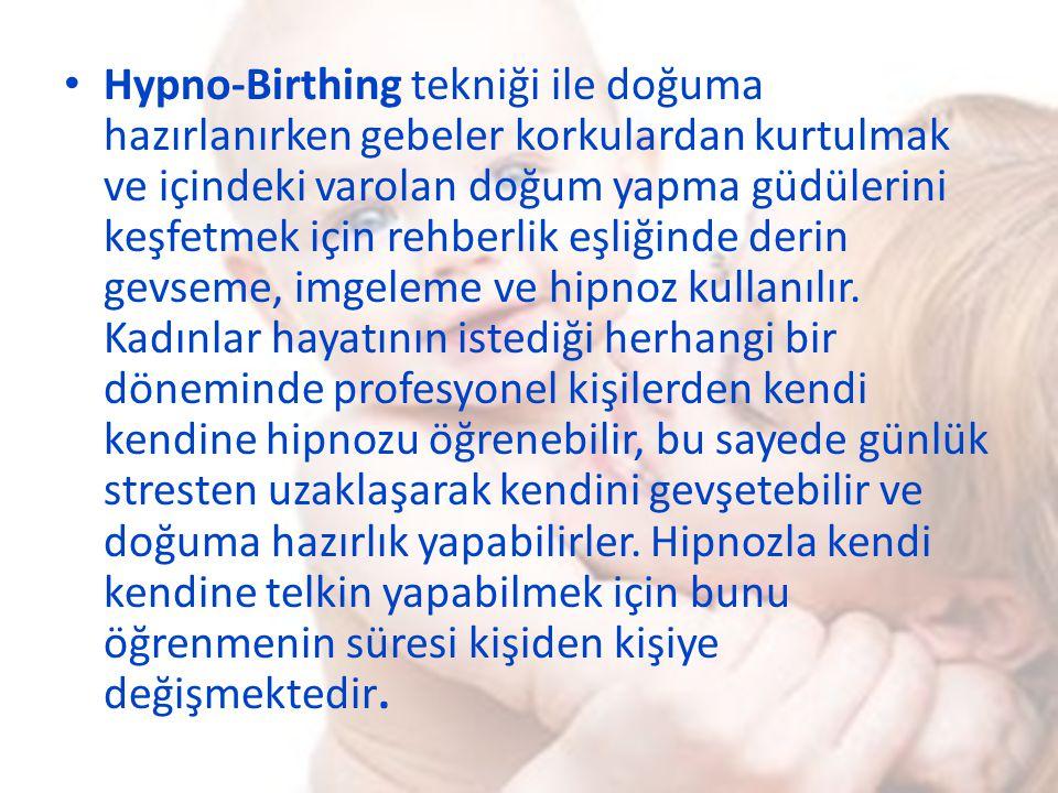 Hypno-Birthing tekniği ile doğuma hazırlanırken gebeler korkulardan kurtulmak ve içindeki varolan doğum yapma güdülerini keşfetmek için rehberlik eşliğinde derin gevseme, imgeleme ve hipnoz kullanılır.