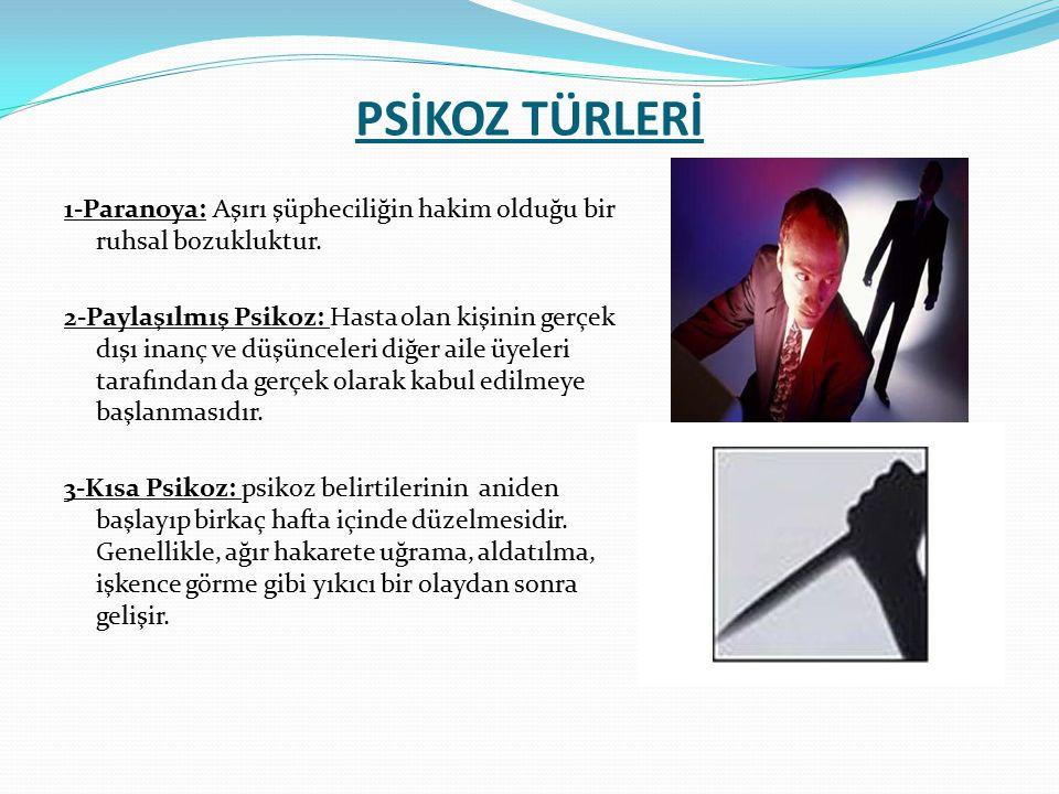 PSİKOZ TÜRLERİ