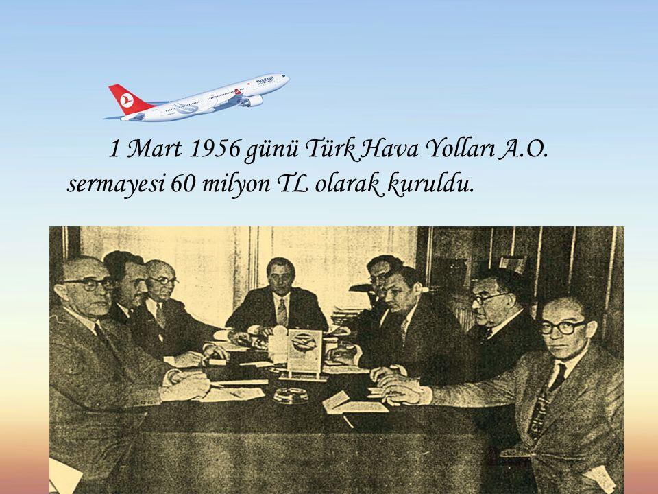 1 Mart 1956 günü Türk Hava Yolları A. O