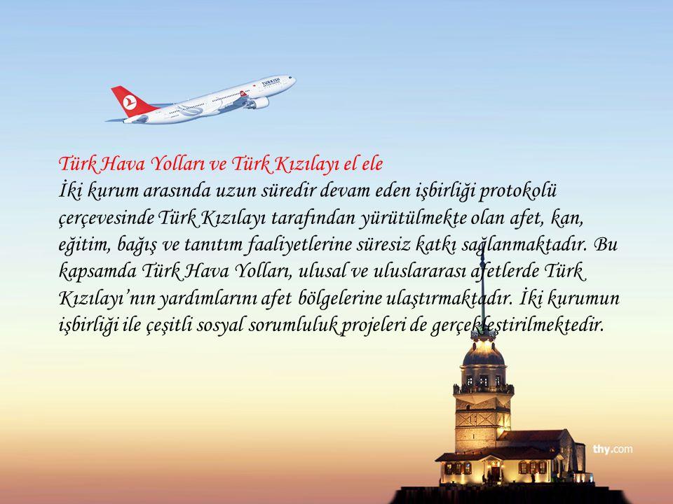 Türk Hava Yolları ve Türk Kızılayı el ele İki kurum arasında uzun süredir devam eden işbirliği protokolü çerçevesinde Türk Kızılayı tarafından yürütülmekte olan afet, kan, eğitim, bağış ve tanıtım faaliyetlerine süresiz katkı sağlanmaktadır.