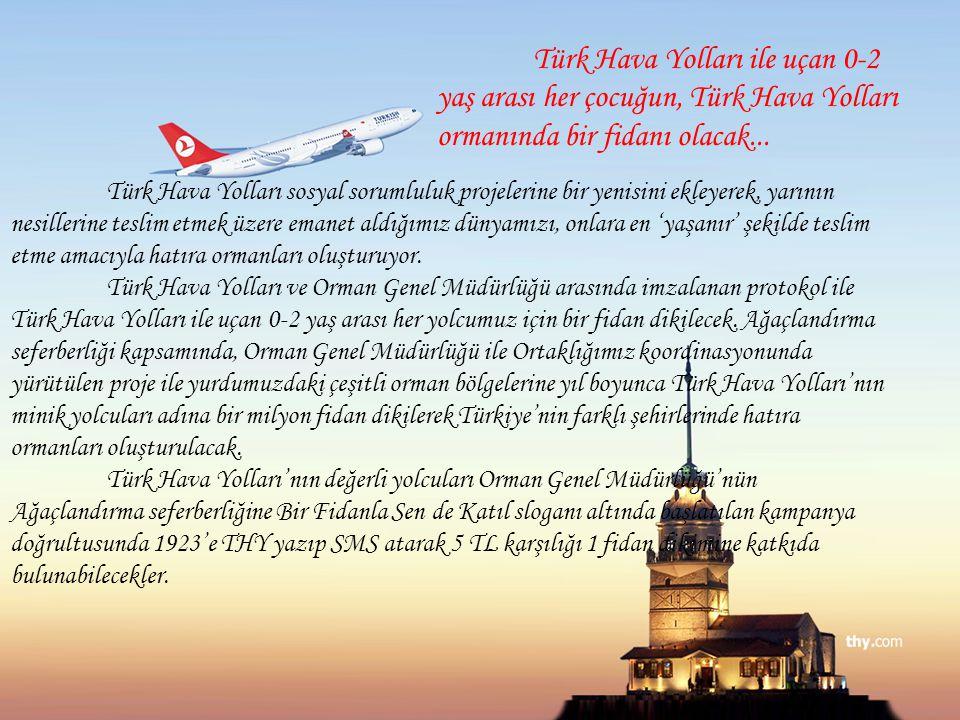 Türk Hava Yolları ile uçan 0-2 yaş arası her çocuğun, Türk Hava Yolları ormanında bir fidanı olacak...