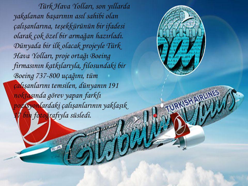 Türk Hava Yolları, son yıllarda yakalanan başarının asıl sahibi olan çalışanlarına, teşekkürünün bir ifadesi olarak çok özel bir armağan hazırladı.