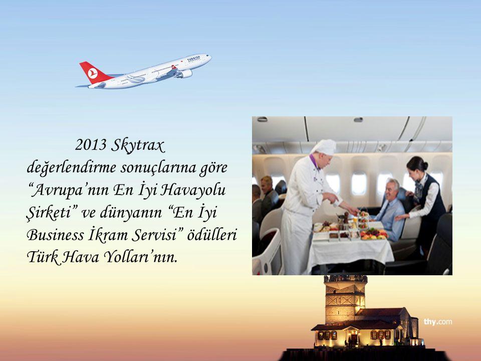 2013 Skytrax değerlendirme sonuçlarına göre Avrupa'nın En İyi Havayolu Şirketi ve dünyanın En İyi Business İkram Servisi ödülleri Türk Hava Yolları'nın.
