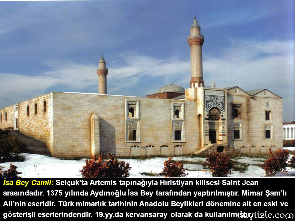 İsa Bey Camii: Selçuk'ta Artemis tapınağıyla Hıristiyan kilisesi Saint Jean arasındadır.