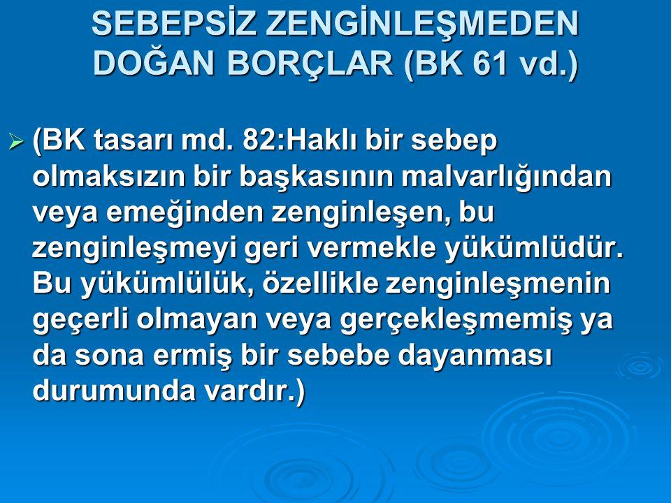 SEBEPSİZ ZENGİNLEŞMEDEN DOĞAN BORÇLAR (BK 61 vd.)
