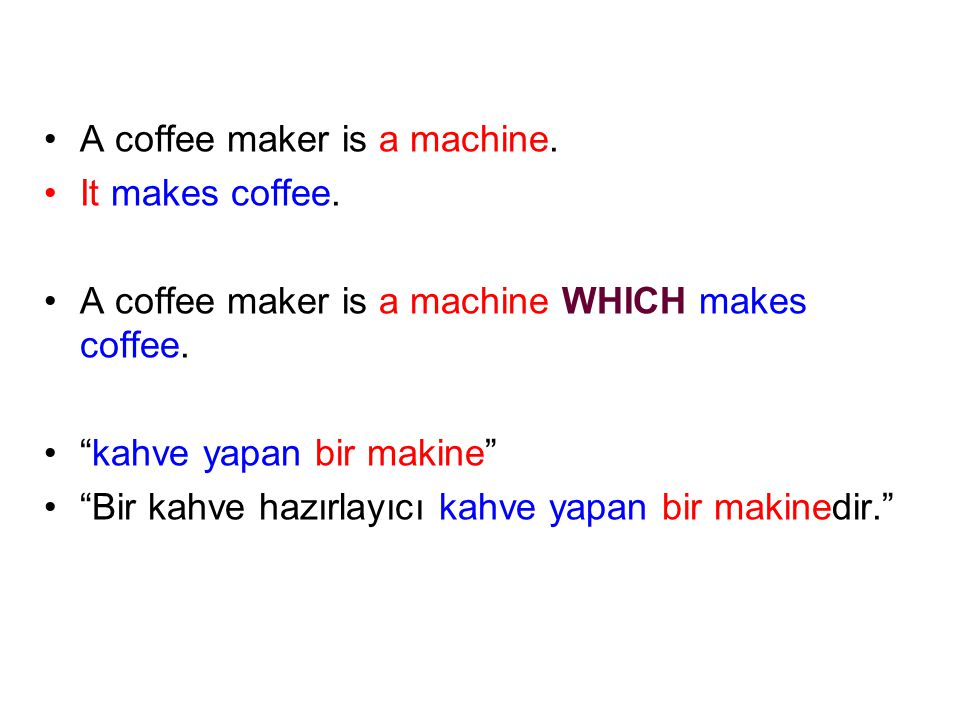 A coffee maker is a machine.
