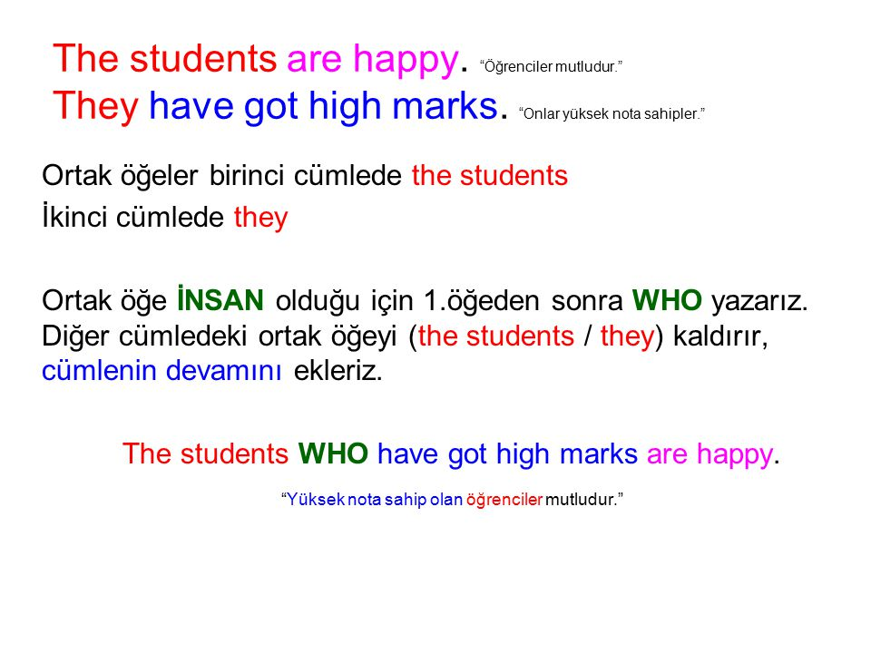 The students are happy. Öğrenciler mutludur