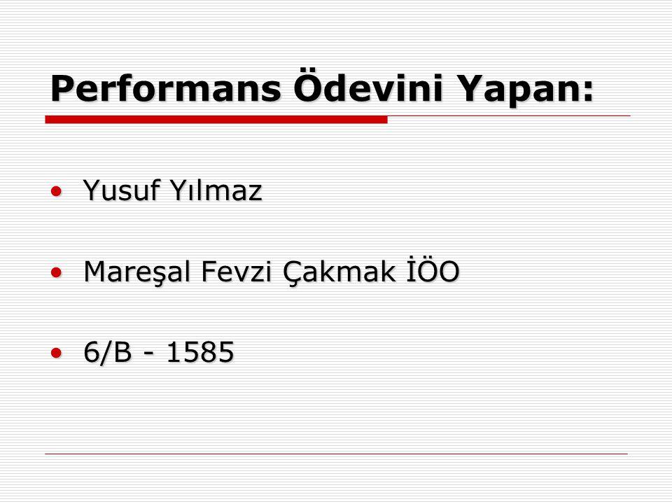 Performans Ödevini Yapan: