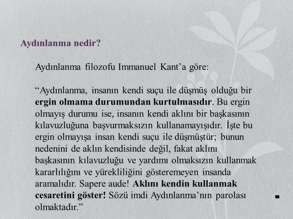 Aydınlanma nedir Aydınlanma filozofu Immanuel Kant'a göre: