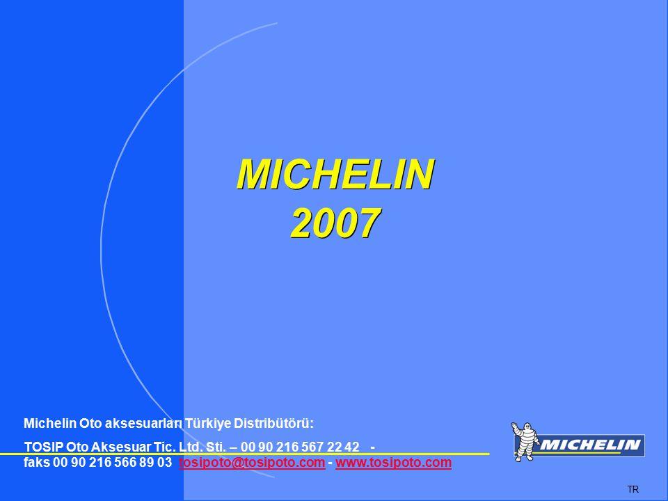MICHELIN 2007 Michelin Oto aksesuarları Türkiye Distribütörü: