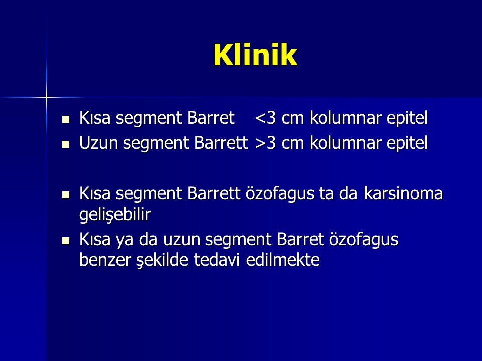 Klinik Kısa segment Barret <3 cm kolumnar epitel