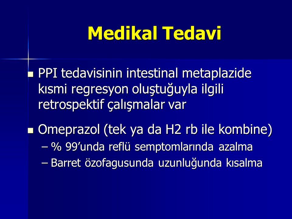 Medikal Tedavi PPI tedavisinin intestinal metaplazide kısmi regresyon oluştuğuyla ilgili retrospektif çalışmalar var.