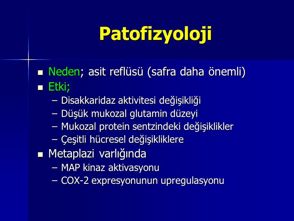 Patofizyoloji Neden; asit reflüsü (safra daha önemli) Etki;