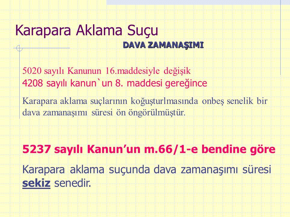 Karapara Aklama Suçu 5237 sayılı Kanun'un m.66/1-e bendine göre
